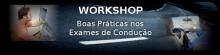 Workshop - Boas Práticas nos Exames de Condução